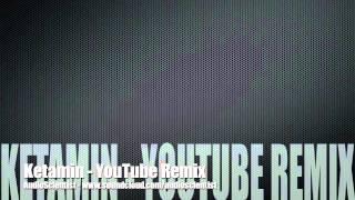 Ketamin - YouTube Remix ( Progressive ) by AudioScientist