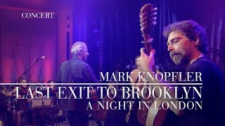 Mark Knopfler - Last Exit To Brooklyn (A Night In London) OFFICIAL