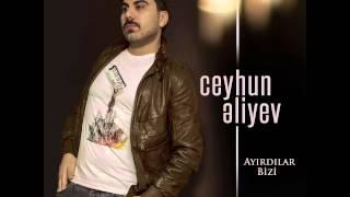 Ceyhun Qala -  Ayirdilar Bizi (New Hitt 2015)