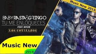 Baby Rasta y Gringo Feat Wisin   Tu Me Enloqueces New Music 2015