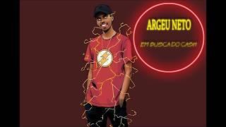 Argeu Neto - Em busca do CASH