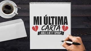 💔 Mi última carta 💔 (Rap Romantico 2018) Doble A nc Ft Topirap + [LETRA]