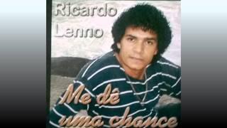 RICARDO LENNO   ME DE UMA CHANCE