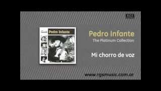 Pedro Infante - Mi chorro de voz