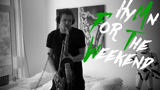 Coldplay - Hymn For The Weekend (Saxophone Cover)