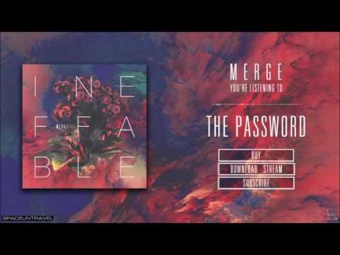 The Password de Merge Letra y Video