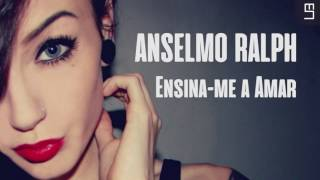 Anselmo Ralph - Ensina-me a Amar (HIGH QUALITY)