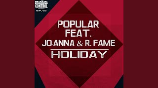 Holiday (P.o.p Mix) (feat. Jo - Anna & R. Fame)