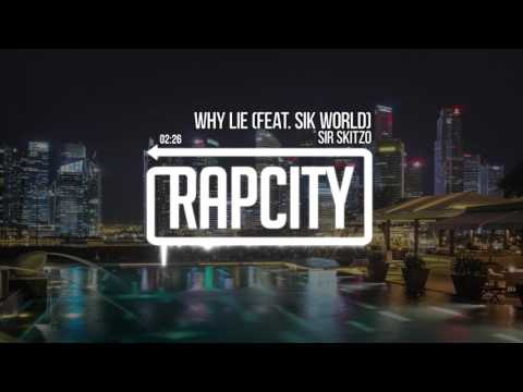 Sir Skitzo - Why Lie (feat. Sik World)