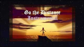 Go The Distance ~ INSTRUMENTAL Cover Ready