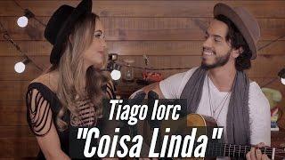 Coisa Linda - MAR ABERTO (Cover Tiago Iorc)