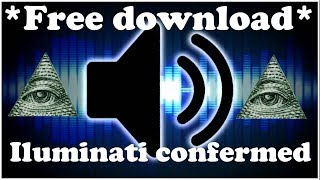 ILUMINATI COMFIRMED *FREE DOWNLOAD* | MP3 | HD | soundeffect
