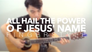 All Hail The Power Of Jesus' Name (Simple Fingerstyle Arrangement) - Zeno