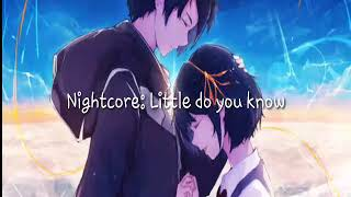 Nightcore- Little do you know by Alex & Sierra