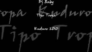 Dj Baby-Tipo Tropa Kuduro 2010