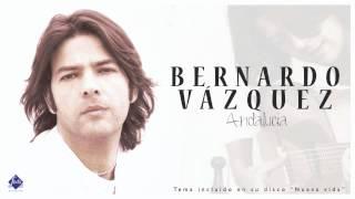Bernardo Vázquez - Andalucía (Single 2012)