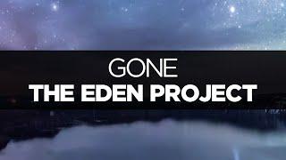 [LYRICS] The Eden Project - Gone