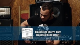 Black Stone Cherry - Stay (Backfield Rock Cover)
