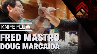 Fred Mastro & Doug Marcaida | Knife Flow