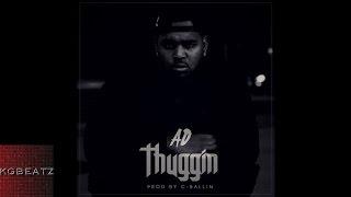 AD - Thuggin [Prod. By C-Ballin] [2014]