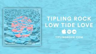 Tipling Rock - Low Tide Love [Official Audio]