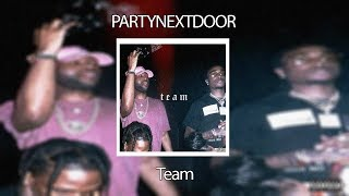 PARTYNEXTDOOR Ft. Quavo - Team