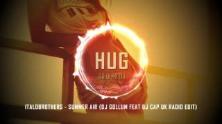 Italobrothers - Summer Air (Dj Gollum Feat Dj Cap Uk Radio Edit)