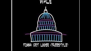 Wale - Finna Get Loose