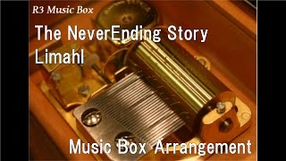 "The NeverEnding Story/Limahl [Music Box] (Film ""The NeverEnding Story"" Theme Song)"