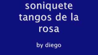 soniquete tangos de la rosa