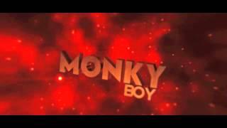 Monky Boy's Intro (last intro upload) :(
