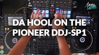 Axel Paerel - Da Hool on Pioneer DDJ-SP1