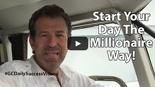 Start your day the millionaire way Gary Coxe #1654