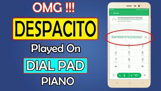 OMG !!! Despacito & Happy Birthday Song Played on Dial Pad ( Piano ) || Logical Window || 2018