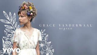 Grace VanderWaal - Burned (Audio)