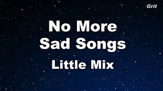 No More Sad Songs - Little Mix Karaoke 【No Guide Melody】 Instrumental