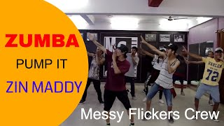 PUMP IT || ZUMBA || MADDY MESSY FLICKERS CREW