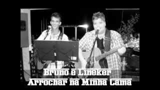 Bruno e Lineker - Arrochar na Minha Cama