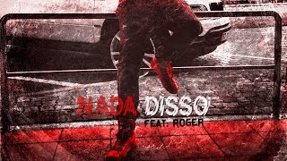 Izzy -  Nada Disso (Feat: Roger)