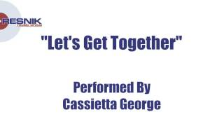 Cassietta George- Let's Get Together