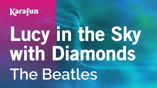 Karaoke Lucy In The Sky With Diamonds - The Beatles *