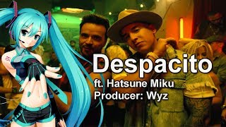 『Despacito/ゆっくりと』 (Japanese Language Vocaloid Cover) 【Hatsune Miku ft. Wyz】