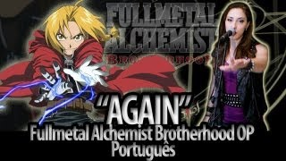 "Fullmetal Alchemist Brotherhood abertura 1 português - ""Again"" (dublado por The Kira Justice)"