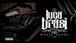 Kevin Gates  Hold Ya Head (The Luca Brasi Story)