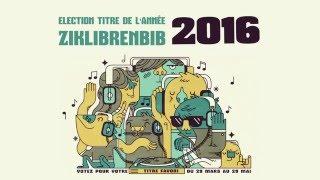 Election Titre de l'année Ziklibrenbib 2016 (Bande-Annonce)