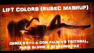 Lift Colors (RubeC MashUp) TEASER-Deniz Koyu & Don Palm vs Tritonal, Paris Blohm & Sterling Fox