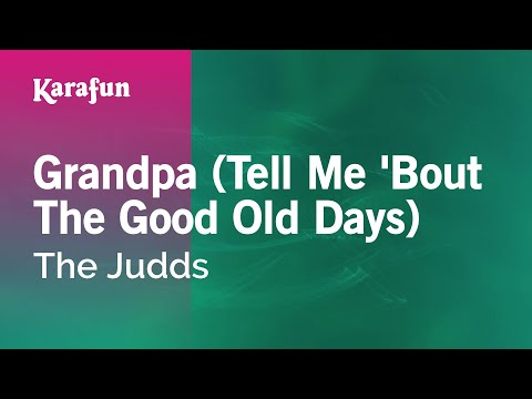 Karaoke Grandpa (Tell Me 'Bout The Good Old Days) - The