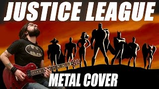 JUSTICE LEAGUE - METAL GUITAR COVER - LIGA DA JUSTIÇA