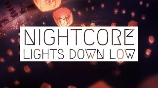 Nightcore ~ Lights Down Low