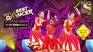 Trio ने 'Nagada Sang Dhol' पे दिया एक धमाकेदार Performance! | India's Best Dancer | Navratri Special